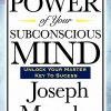 The Power of Your Subconscious Mind by Joseph Murphy (2008, Paperback) Book