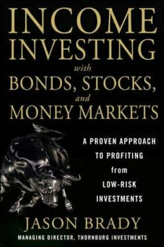 Income Investing with Bonds, Stocks and Money Markets by Brady, Jason Book The 1